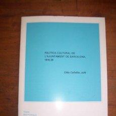 Libros de segunda mano: CAÑELLAS JULIÀ, CÈLIA. POLÍTICA CULTURAL DE L'AJUNTAMENT DE BARCELONA : 1916-29 : (RESUM DE TESI.... Lote 45960876
