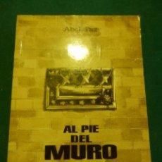 Livros em segunda mão: AL PIE DEL MURO (1942-1954) LIBRO DE ABEL PAZ - TOT EDITORIAL 2000 (PENAL BURGOS-AIT...). Lote 45964016