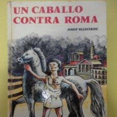Libros de segunda mano: UN CABALLO CONTRA ROMA, JOSEP VALLVERDÚ.. Lote 45981399
