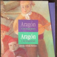 Libros de segunda mano: ARAGON Y LOS ARAGONESES. ARAGON Y LAS ARAGONESAS. - ANTONIO BELTRAN MARTINEZ. - IBERCAJA 1996/1997. Lote 45986578
