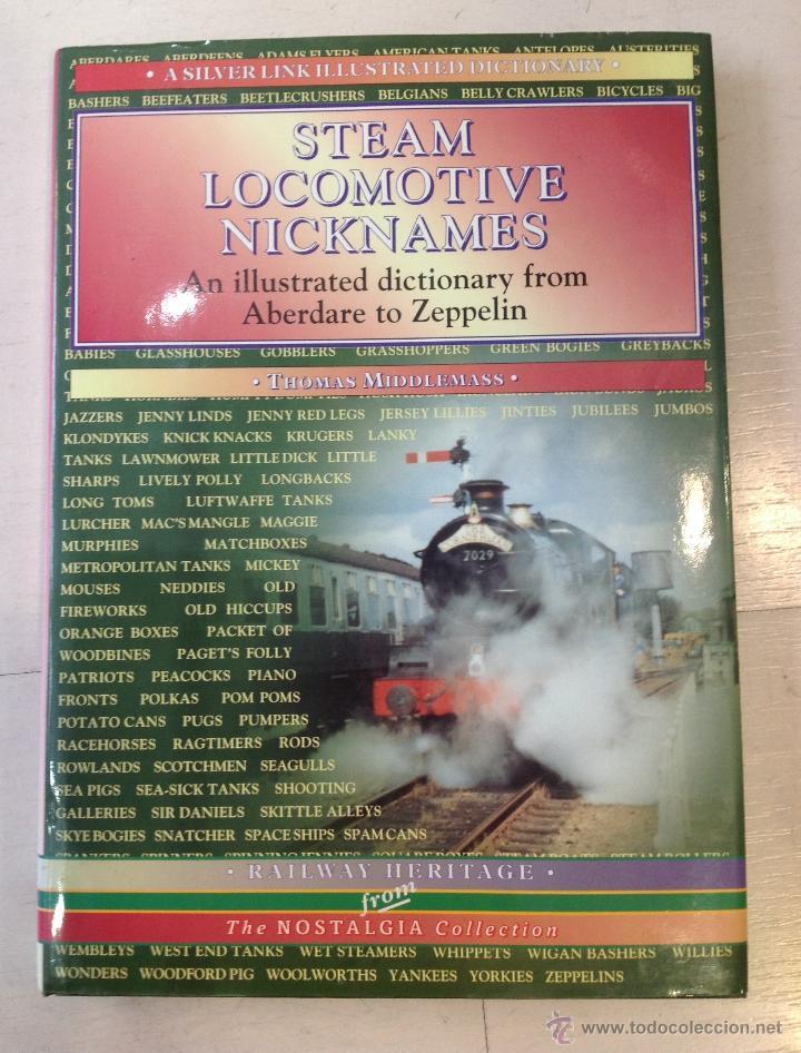 STEAM LOCOMOTIVE NICKNAMES: An illustrated dictionary from Aberdare to Zepellin segunda mano