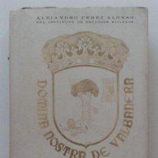 Libros de segunda mano: HISTORIA DE LA REAL ABADÍA DE NUESTRA SEÑORA DE VALVANERA, EN LA RIOJA - ALEJANDRO PEREZ ALONSO. Lote 46009958