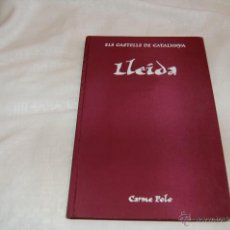 Libros de segunda mano: ELS CASTELLS DE CATALUNYA LLEIDA. Lote 46020813