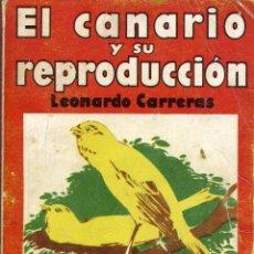 Libros de segunda mano: EL CANARIO Y SU REPRODUCCION -- LEONARDO CARRERAS. Lote 46038023