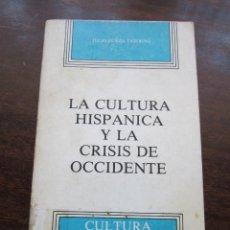 Libros de segunda mano: LA CULTURA HISPANICA Y LA CRISIS DE OCCIDENTE. JULIO YCAZA TIGERINO, 1981. Lote 46079371