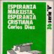 Libros de segunda mano: ESPERANZA MARXISTA, ESPERANZA CRISTIANA, CARLOS DIAZ, . Lote 46090414
