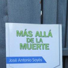 Libros de segunda mano: MAS ALLA DE LA MUERTE. JOSE ANTONIO SAYES. Lote 46094677