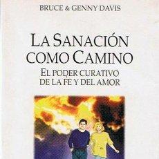 Libros de segunda mano: LA SANACIÓN COMO CAMINO BRUCE & GENNY DAVIS . Lote 46105669