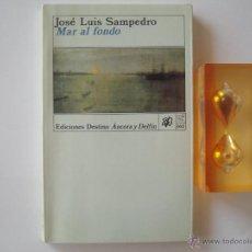 Libros de segunda mano: JOSE LUIS SAMPEDRO. MAR AL FONDO. EDICIONES DESTINO. 1992. Lote 46109513
