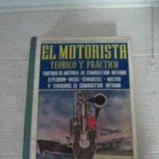 Libros de segunda mano: ANTIGUO LIBRO *EL MOTORISTA TEÓRICO Y PRÁCTICO* EN UN SOLO TOMO DE FCO. VALLE COLLANTES - AÑO 1965. Lote 46166116