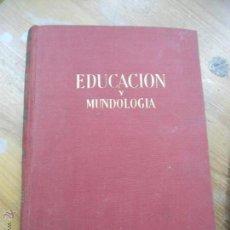 Libros de segunda mano: LIBRO EDUCACIÓN Y MUNDOLOGÍA L-2604-142. Lote 46166339