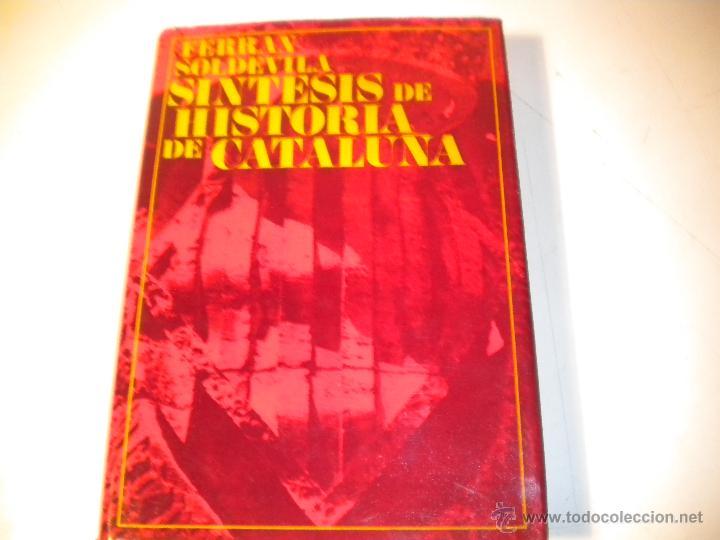 SÍNTESIS DE HISTORIA DE CATALUÑA - FERRAN SOLDEVILA (Libros de Segunda Mano - Historia - Otros)