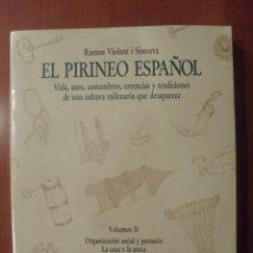 Libros de segunda mano: EL PIRINEO ESPAÑOL, RAMON VIOLANT I SIMORRA, VOLUMEN II, FACSIMIL, , 1 EDICION. Lote 46178904