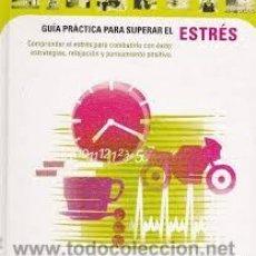 Libros de segunda mano: GUIA PRACTICA PARA SUPERAR EL ESTRES, CIRCULO DE LECTORES. Lote 46190723