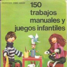 Libros de segunda mano: 1 LIBRO AÑO 1970 - 150 TRABAJOS MANUALES Y JUEGOS INFANTILES ( URSULA KÜHNEMANN COLECCION COMO HACER. Lote 46196820