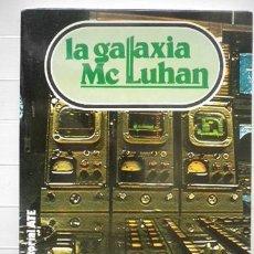 Libros de segunda mano: GAMALERI, GIANPIERO - LA GALAXIA MCLUHAN. Lote 46198013