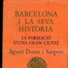 Libros de segunda mano: DURAN I SANPERE : BARCELONA I LA SEVA HISTÒRIA - LA FORMACIÓ D'UNA GRAN CIUTAT (CURIAL, 1973). Lote 46204487