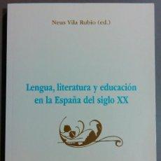 Libros de segunda mano: LENGUA, LITERATURA Y EDUCACIÓN EN LA ESPAÑA DEL SIGLO XX (NEUS VILA RUBIO) PETER LANG & UNIV. LLEIDA. Lote 46221242