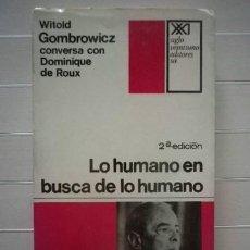 Libros de segunda mano: WITOLD GOMBROWICZ / DOMINIQUE DE ROUX - LO HUMANO EN BUSCA DE LO HUMANO . Lote 46223525