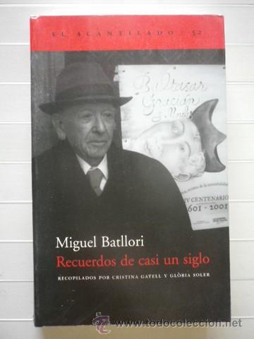 MIGUEL BATLLORI - RECUERDOS DE CASI UN SIGLO - ACANTILADO (Libros de Segunda Mano (posteriores a 1936) - Literatura - Otros)