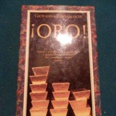 Libros de segunda mano: ¡ORO! HISTORIA Y AVENTURA, ARTE Y TÉCNICA, SUEÑO Y REALIDAD DEL METAL PERFECTO... MONDADORI 1987. Lote 46246454