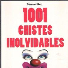 Libros de segunda mano: 1001 CHISTES INOLVIDABLES - SAMUEL RED - MA NON TROPPO ROBINBOOK - 2007 NUEVO. Lote 46255181