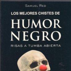 Libros de segunda mano: LOS MEJORES CHISTES DE HUMOR NEGRO - SAMUEL RED - MA NON TROPPO ROBINBOOK - 2007 NUEVO. Lote 46255368