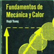 Libri di seconda mano: BUEN LIBRO DE HUGH YOUNG - FUNDAMENTOS DE MECÁNICA Y CALOR - DE EDICIONES CASTILLO 1971. Lote 46283884