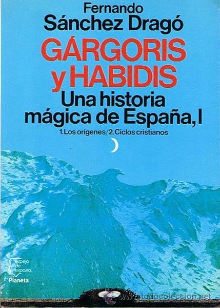 GÁRGORIS Y HABIDIS UNA HISTORIA MÁGICA DE ESPAÑA TOMO 1 FERNANDO SÁNCHEZ DRAGÓ (Libros de Segunda Mano - Historia - Otros)