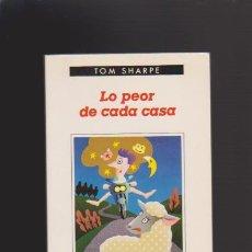 Libros de segunda mano: TOM SHARPE - LO PEOR DE CASA CASA - EDITORIAL ANAGRAMA 1997. Lote 46296618