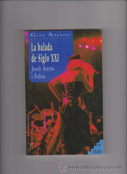 LA BALADA DE SIGLO XXI - JORDI SIERRA I FABRA - EDICIONES SM 1994 (Libros de Segunda Mano - Literatura Infantil y Juvenil - Otros)