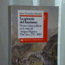 Libros de segunda mano: LA GÉNESIS DEL FUERISMO: PRENSA E IDEAS POLÍTICAS EN LA CRISIS DEL ANTIGUO RÉGIMEN..... Lote 46322265
