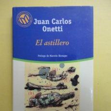 Libros de segunda mano: EL ASTILLERO. JUAN CARLOS ONETTI. Lote 46332762