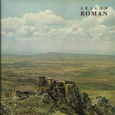 Libros de segunda mano: ARAGON ROMAN. TEXTES DE ANGEL CANELLA LÓPEZ Y ANGEL SAN VICENTE. (ZODIAQUE, 1971). Lote 46333518