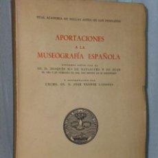 Libros de segunda mano: APORTACIONES A LA MUSEOGRAFIA ESPAÑOLA. Lote 46340847