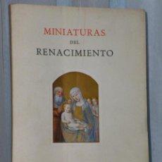 Libros de segunda mano: MINIATURAS DEL RENACIMIENTO.. Lote 46340859