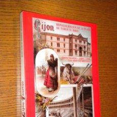 Libros de segunda mano: GIJON REINAUGURACION DE LA PLAZA DE TOROS DEL BILBO, GIJON TAURINO 1888 1988 , 110 AÑOS DE HISTORIA. Lote 105213278