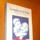 Libros de segunda mano: LA ESQUINA AZUL DEL TIEMPO, RECUERDOS DE INFANCIA. Lote 46408108