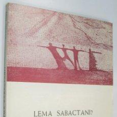 Libros de segunda mano: LEMA SABACTANI? - MANUEL TORT - EN CATALAN *. Lote 46429251