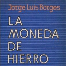 Libros de segunda mano: JORGE LUIS BORGES LA MONEDA DE HIERRO EMECÉ 1976 FIRMA MANUSCRITA BORGES ILUSTRACIÓN ANTONIO BERNI. Lote 46429775