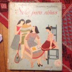Libros de segunda mano: SOLO PARA NIÑAS FOSEFINA BOLINAGA AGUILAR 1957. Lote 46430271