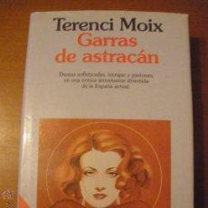 Libros de segunda mano: GARRAS DE ASTRACAN TERENCI MOIX. Lote 46432994