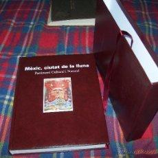 Libros de segunda mano: MÈXIC,CIUTAT DE LA LLUNA.PATRIMONI CULTURAL I NATURAL.EDICIÓ DE LUXE.2009.VEURE FOTOS.. Lote 46439510