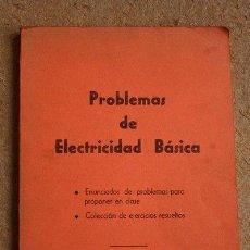 Libros de segunda mano: PROBLEMAS DE ELECTRICIDAD BÁSICA. PUBLICACIONES DEL CENTRO ESTUDIOS TELEVISIÓN. . Lote 46451080
