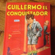 Libros de segunda mano: GUILLERMO EL CONQUISTADOR RICHMAL CROMPTON EDITORIAL MOLINO. Lote 46466415