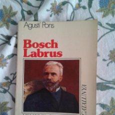 Gebrauchte Bücher - BOSCH LABRUS. HOMBRES QUE HICIERON CATALUNYA. POR AGUSTI PONS. 1976 FUNDACIÓN RUIZ MATEOS - 46471910