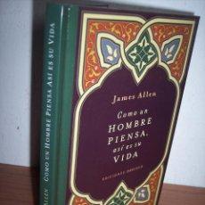 Libros de segunda mano: COMO UN HOMBRE PIENSA, ASÍ ES SU VIDA (JAMES ALLEN) EDICIONES OBELISCO - 2009. Lote 46474648