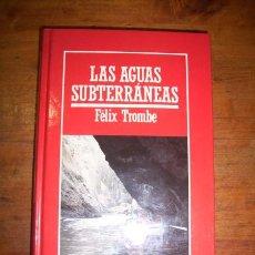 Libros de segunda mano: TROMBE, FÉLIX. LAS AGUAS SUBTERRÁNEAS. Lote 46477789