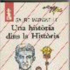Libros de segunda mano: UNA HISTORIA DINS LA HISTORIA DE SAURO MARIANELLI. Lote 46500681