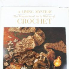 Libros de segunda mano: L-37. A LIVING MISTERY. THE INTERNATIONAL ART & HISTORY OF CROCHET. ANNIE LOUISE POTTER . YEAR 1990.. Lote 277536953